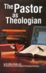 The Pastor As Theologian - R. Albert Mohler Jr.