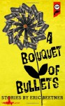 A Bouquet Of Bullets - Eric Beetner