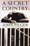 A Secret Country: The Hidden Australia - John Pilger