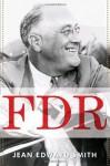 FDR - Jean Edward Smith