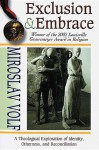 Exclusion and Embrace [Microsoft Ebook] - Miroslav Volf