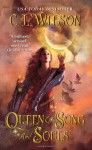 Queen of Song and Souls - C. L. Wilson