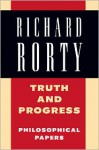 Truth And Progress - Richard M. Rorty