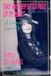 Take Another Little Piece of My Heart: A Groupie Grows Up - Pamela Des Barres