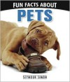 Fun Facts about Pets - Seymour Simon