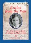 Exiles from the War: The War Guest Diary of Charlotte Mary Twiss, Guelph, Ontario, 1940 - Jean Little