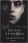 Quasi tenebra (La confraternita del pugnale nero, #2) - J.R. Ward, Paola Pianalto