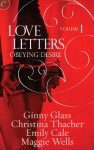Love Letters Volume 1: Obeying Desire - Ginny Glass, Christina Thacher, Emily Cale, Maggie Wells