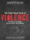 The Little Black Book of Violence: What Every Young Man Needs to Know About Fighting - Lawrence A. Kane, Kris Wilder, Marc MacYoung, Rory Miller, John R. Finch