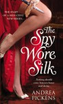 The Spy Wore Silk - Andrea Pickens