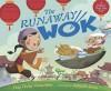 The Runaway Wok: A Chinese New Year Tale - Ying Chang Compestine, Sebastia Serra