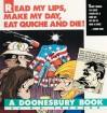 Doonesbury: Read My Lips, Make My Day, Eat Quiche and Die! - G.B. Trudeau