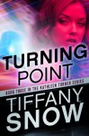 Turning Point (The Kathleen Turner Series, #3) - Tiffany Snow