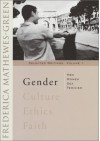 Gender: Men, Women, Sex and Feminism - Frederica Mathewes-Green