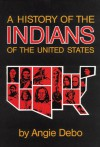 A History of the Indians of the United States - Angie Debo