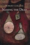Naming the Dead - Robert Collins