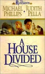 A House Divided - Michael Phillips, Judith Pella
