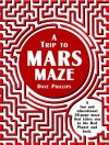 A Trip to Mars Maze - Dave Phillips