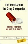 The Truth About the Drug Companies: How They Deceive Us and What to Do About It - Marcia Angell