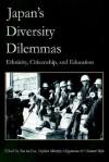 Japan's Diversity Dilemmas: Ethnicity, Citizenship, and Education - Soo im Lee, Harumi Befu