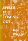 Spells For Coming Out - Ian Wedde