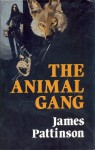 The Animal Gang - James Pattinson
