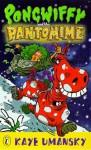 Pongwiffy And The Pantomime - Kaye Umansky