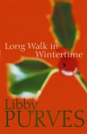 Long Walk in the Wintertime - Libby Purves