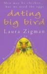 Dating Big Bird - Laura Zigman
