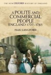 A Polite and Commercial People: England 1727-1783 - Paul Langford