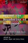 Beyond the Boundaries of Bollywood: The Many Forms of Hindi Cinema - Rachel Dwyer, Jerry Pinto