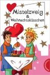 Mistelzweig & Weihnachtsküsschen - Sabine Both, Bianka Minte-König, Martina Sahler, Chantal Schreiber