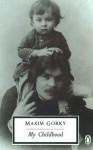 My Childhood (Twentieth Century Classics) - Maxim Gorky, Ronald Wilks