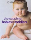 Photographing Babies & Toddlers - John Hedgecoe
