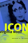 Virginia Woolf Icon - Brenda R. Silver