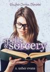 Spells and Sorcery - S. Usher Evans