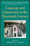 Language and Community in the Nineteenth Century - Geraint H. Jenkins