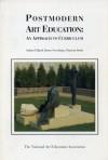 Postmodern Art Education: An Approach to Curriculum - Arthur Efland, Kerry Freedman, Sandra Hirshkowith