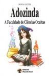 Adozinda: A Faculdade de Ciências Ocultas - Sofia Ester