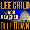 Deep Down: A Jack Reacher Story - Lee Child, Dick Hill, Random House Audio