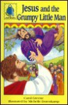 Jesus and the Grumpy Little Man: Luke 19:1-10 for Children - Concordia Publishing House