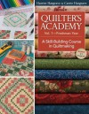 Quilters Academy Vol. 1 Freshman Year: A Skill-Building Course in Quiltmaking (Quilter's Academy) - Harriet Hargrave, Carrie Hargrave