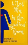 I Met Him in the Ladies' Room - Michelle Stimpson