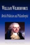 William Wilberforce - British Politician and Philanthropist (Biography) - Biographiq