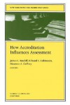 How Accreditation Influences Assessment: New Directions for Higher Education, Number 113 - James L. Ratcliff