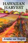 Hawaiian Harvest - Armine Von Tempski