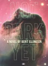Not Dark Yet - Berit Ellingsen