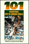 101 Basketball Out Of Bounds Drills - George Matthew Karl, Terry Stotts, Price Johnson