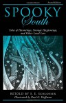 Spooky South: Tales of Hauntings, Strange Happenings, and Other Local Lore - S. E. Schlosser, Paul Hoffman