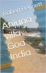 Anjuna villa Goa India - Robert Bennett, Robert Bennett